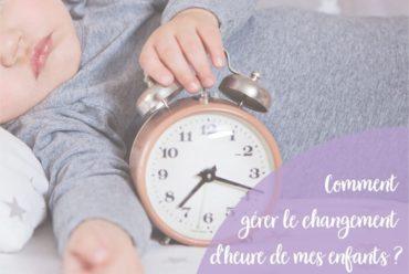 Comment gérer le changement d'heure de mes enfants ?