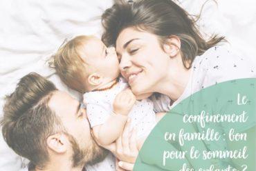Pourquoi le confinement est-il une chance pour le sommeil de votre enfant ?