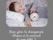 Bien gérer le changement d'heure et le sommeil de mon bébé