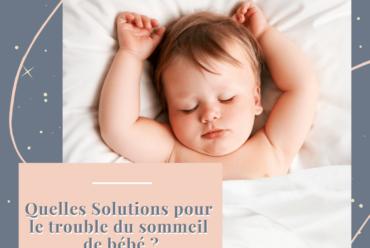 Quelles solutions pour le trouble du sommeil de bébé ?